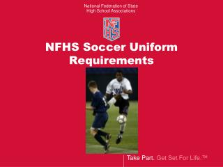 NFHS Soccer Uniform Requirements