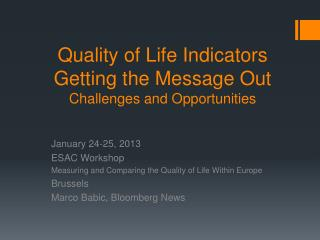 Quality of Life Indicators Getting the Message Out Challenges and Opportunities
