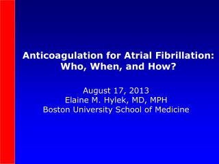 Anticoagulation for  Atrial  Fibrillation: Who, When, and How?