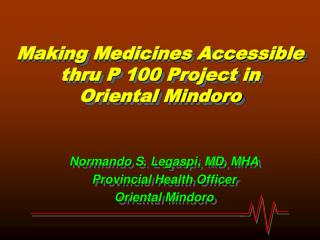 Making Medicines Accessible thru P 100 Project in Oriental Mindoro