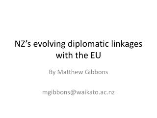 NZ's evolving diplomatic linkages with the EU