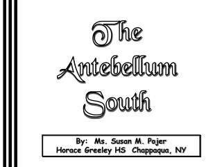 The Antebellum South