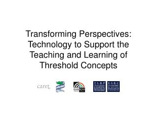 Transforming Perspectives: Technology to Support the Teaching and Learning of Threshold Concepts