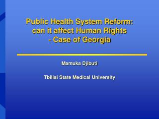 Public Health System Reform:  can it affect Human Rights - Case of Georgia