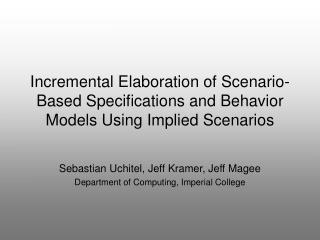 Incremental Elaboration of Scenario-Based Specifications and Behavior Models Using Implied Scenarios