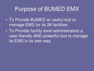 Purpose of BUMED EMX