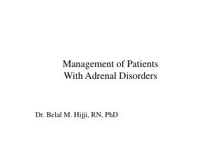 Management of Patients With Adrenal Disorders