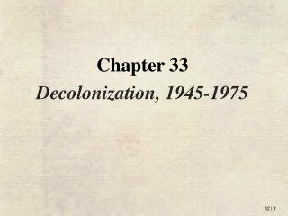 Chapter 33 Decolonization, 1945-1975