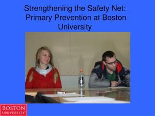 Strengthening the Safety Net:  Primary Prevention at Boston University