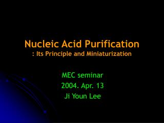Nucleic Acid Purification : Its Principle and Miniaturization