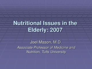 Nutritional Issues in the Elderly: 2007
