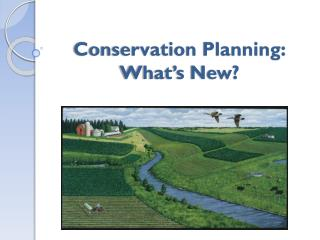 Conservation Planning: What's New?