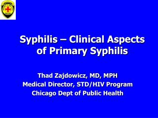 Syphilis – Clinical Aspects     of Primary Syphilis