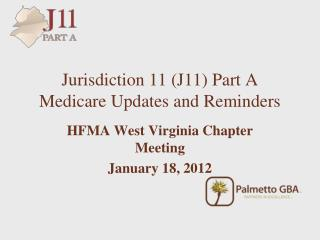 Jurisdiction 11 (J11) Part A Medicare Updates and Reminders