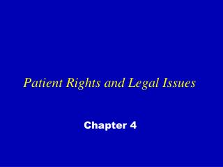 Patient Rights and Legal Issues