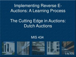 Implementing Reverse E-Auctions: A Learning Process  The Cutting Edge in Auctions: Dutch Auctions