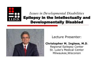 Issues in Developmental Disabilities Epilepsy in the Intellectually and Developmentally Disabled