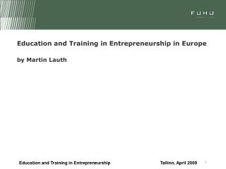 Education and Training in Entrepreneurship in Europe