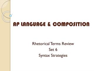 AP LANGUAGE & COMPOSITION