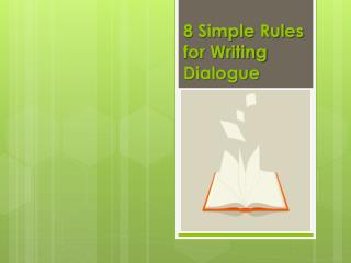 8 Simple Rules for Writing Dialogue