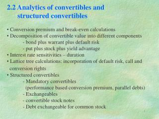 2.2 Analytics of convertibles and        structured convertibles  Conversion premium and break-even calculations