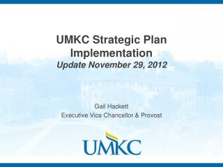 UMKC Strategic Plan Implementation Update November 29, 2012