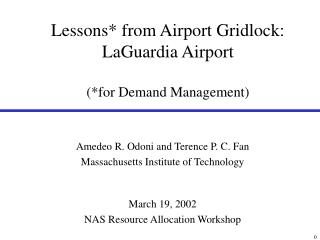 Lessons* from Airport Gridlock: LaGuardia Airport (*for Demand Management)