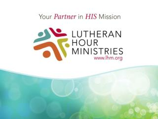 Who is Lutheran Hour Ministries?