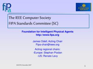 The IEEE Computer Society FIPA Standards Committee (SC)