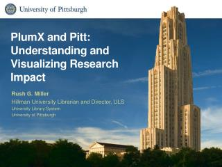 PlumX and Pitt:  Understanding  and Visualizing Research  Impact