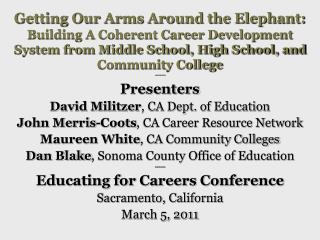 Getting Our Arms Around the Elephant: Building A Coherent Career Development System from Middle School, High School, an