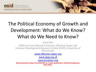 The Political Economy of Growth and Development: What do We Know? What do We Need to Know?