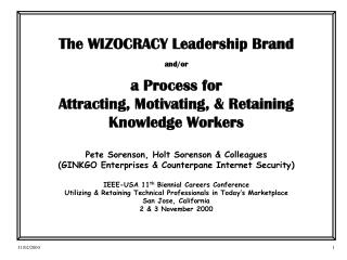 The WIZOCRACY Leadership Brand and/or a Process for Attracting, Motivating, & Retaining Knowledge Workers Pete Sorenson,