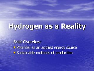 Hydrogen as a Reality