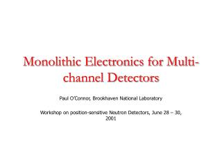 Monolithic Electronics for Multi-channel Detectors