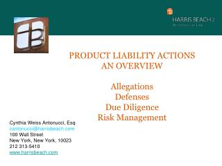 PRODUCT LIABILITY ACTIONS AN OVERVIEW Allegations Defenses Due Diligence Risk Management