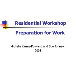 Residential Workshop