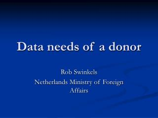 Data needs of a donor