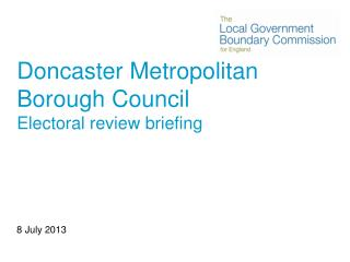 Doncaster Metropolitan Borough Council Electoral review briefing