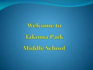 Welcome to  Takoma Park  Middle School