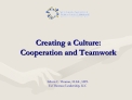 Creating a Culture: Cooperation and Teamwork