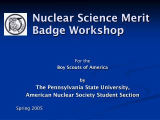 Nuclear Science Merit Badge Workshop