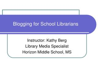 Blogging for School Librarians