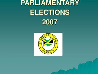 PARLIAMENTARY ELECTIONS 2007