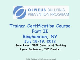 Trainer Certification Course Part II  Binghamton, NY July 18-19, 2012