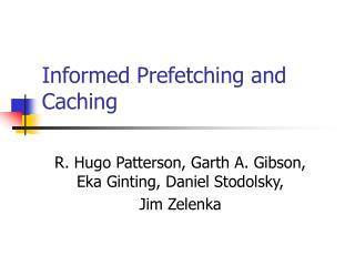 Informed Prefetching and Caching
