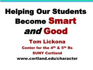 Helping Our Students Become  Smart and Good