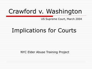 Crawford v. Washington US Supreme Court, March 2004