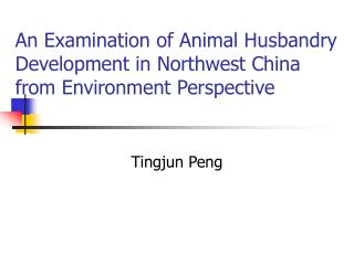 An Examination of Animal Husbandry Development in Northwest China from Environment Perspective