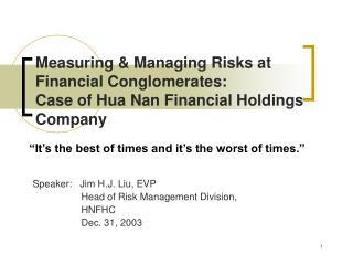 Measuring & Managing Risks at Financial Conglomerates: Case of Hua Nan Financial Holdings Company